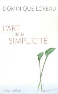 Livre minimalisme, l'art de la simplicité, Dominique Loreau